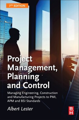 Book Project Management, Planning And Control: Managing Engineering, Construction And Manufacturing… by Albert Lester