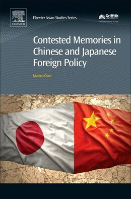 Book Contested Memories In Chinese And Japanese Foreign Policy by Matteo Dian
