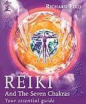Book Reiki And The Seven Chakras: Your Essential Guide To The First Level by Richard Ellis