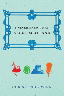 Book I Never Knew That About Scotland by Christopher Winn