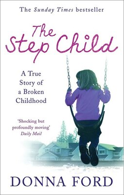 Book The Step Child: A true story of a broken childhood by Donna Ford