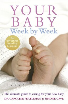 Book Your Baby Week By Week: The Ultimate Guide To Caring For Your New Baby by Caroline Fertleman