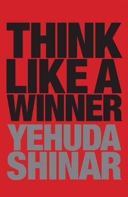 Book Think Like A Winner by Yehuda Shinar