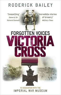 Book Forgotten Voices: Victoria Cross by Roderick Bailey