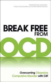 Book Break Free From Ocd: Overcoming Obsessive Compulsive Disorder With Cbt by Paul Salkovskis