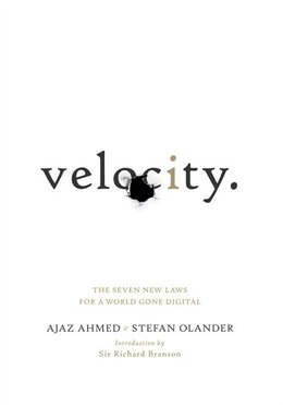 Book Velocity.: The Seven New Laws For A World Gone Digital by Ajaz Ahmed