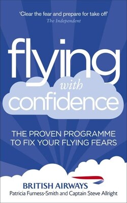 Book Flying With Confidence: The Proven Programme To Fix Your Flying Fears by Patricia Furness-smith