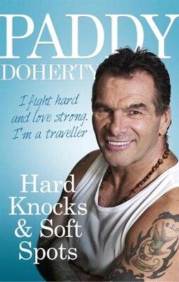 Book Hard Knocks & Soft Spots by Paddy Doherty