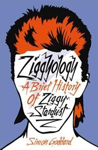 Book Ziggyology: A Brief History Of Ziggy Stardust by Simon Goddard