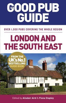 Book The Good Pub Guide: London and the South East: Over 1,000 Pubs Covering The Whole Region by Alisdair Aird