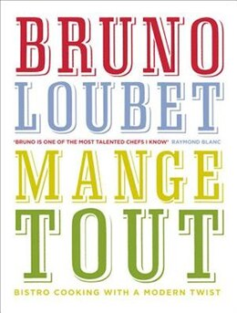 Book Mange Tout: Bistro Cooking With A Modern Twist by Bruno Loubet