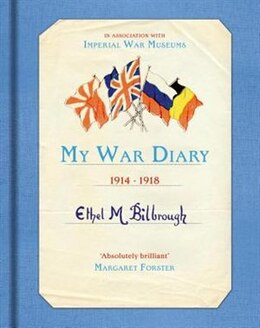 Book My War Diary 1914-1918 by Ethel M. Bilbrough