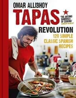Book Tapas Revolution: 120 Simple Classic Spanish Recipes by Omar Allibhoy
