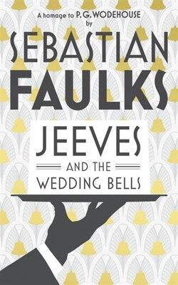 Book Jeeves And The Wedding Bells by Sebastian Faulks