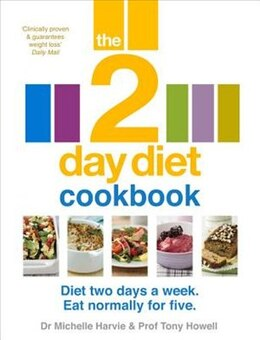 Book The 2-day Diet Cookbook: Diet Two Days A Week. Eat Normally For Five. by Dr. Michelle Harvie