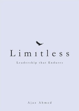 Book Limitless: Leadership That Endures by Ajaz Ahmed