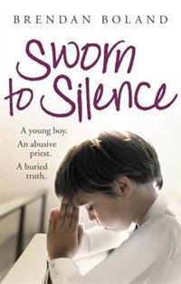 Book Sworn To Silence by Brendan Boland