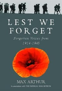 Book Lest We Forget: Forgotten Voices From 1914-1945 by Max Arthur
