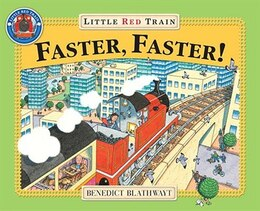 Book Little Red Train: Faster, Faster! by Benedict Blathwayt
