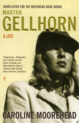 Book Martha Gellhorn Biography by Caroline Moorehead