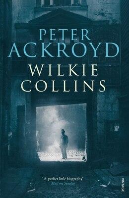 Book Wilkie Collins by Peter Ackroyd