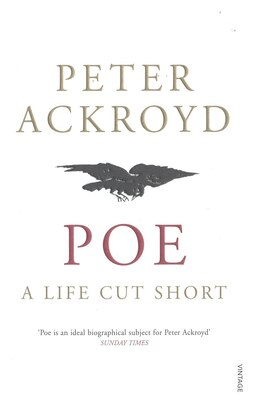Book Poe: A Life Cut Short by Peter Ackroyd