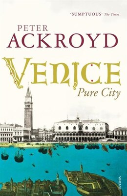 Book Venice: Pure City by Peter Ackroyd