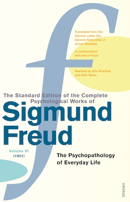 Book The Complete Psychological Works Of Sigmund Freud Vol. 6: The Psychopathology Of Everyday Life by Sigmund Freud