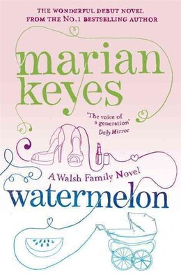 Book Watermelon: A Walsh Family Novel by Marian Keyes
