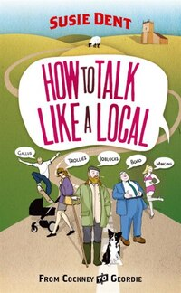 How To Talk Like A Local: From Cockney To Geordie