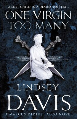 Book One Virgin Too Many: A Marcus Didius Falco Novel by Lindsey Davis