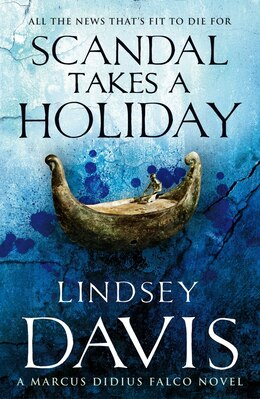 Book Scandal Takes A Holiday: A Marcus Didius Falco Novel by Lindsey Davis