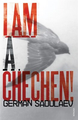 Book I Am A Chechen! by German Sadulaev