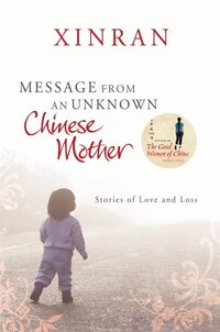 Message From An Unknown Chinese Mother: Stories Of Love And Loss