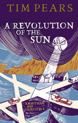 Book A Revolution Of The Sun by Tim Pears