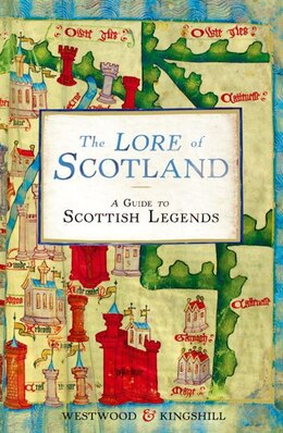 Book The Lore Of Scotland: A Guide To Scottish Legends by Jennifer Westwood