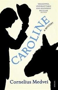 Book Caroline: A Mystery by Cornelius Medvei