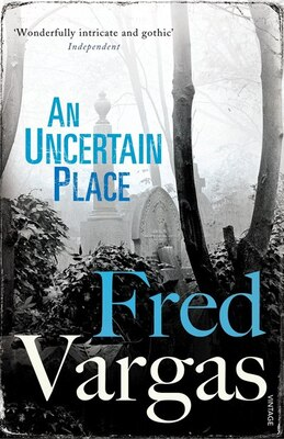 Book An Uncertain Place by Fred Vargas