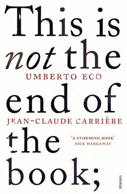 Book This Is Not The End Of The Book: A Conversation Curated By Jean-philippe De Tonnac by Umberto Eco
