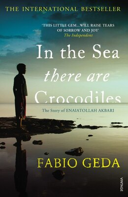 Book In The Sea There Are Crocodiles: The True Story Of Enaiatollah Akbari by Fabio Geda