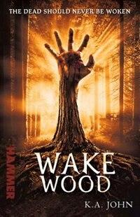 Book Wake Wood by Ka John