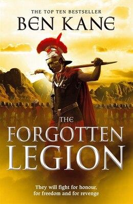 Book The Forgotten Legion: The Forgotten Legion Chronicles, Volume 1 by Ben Kane