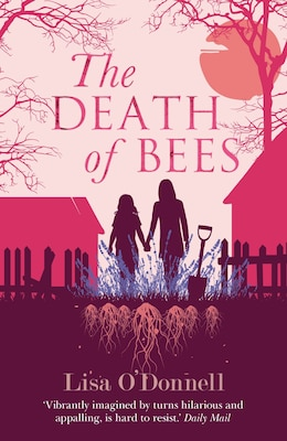 Book The Death Of Bees by Lisa O'donnell