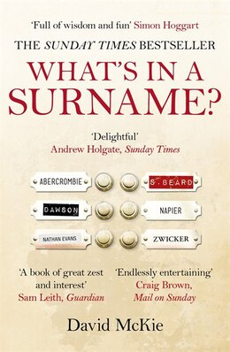 Book What's In A Surname?: A Journey From Abercrombie To Zwicker by David Mckie