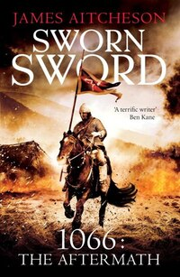 Sworn Sword: 1066: The Aftermath