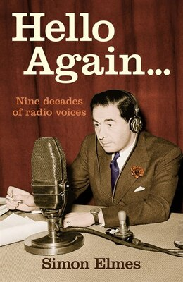 Book Hello Again: Nine Decades Of Radio Voices by Simon Elmes