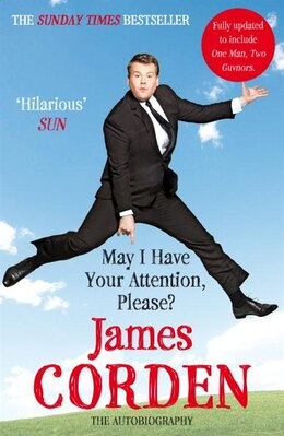 Book May I Have Your Attention, Please? by James Corden
