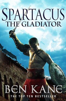 Book Spartacus: The Gladiator by Ben Kane