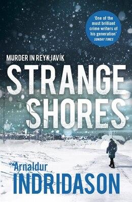 Book Strange Shores: Murder In Reykjavik by Arnaldur Indridason