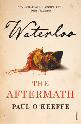 Book Waterloo: The Aftermath by Paul O'keeffe